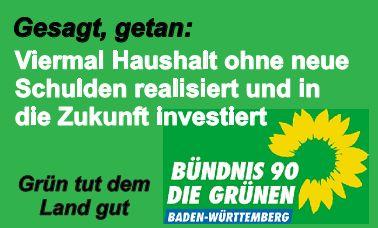 Gesagt, getan: Viermal Haushalt ohne neue Schulden realisiert und in die Zukunft investiert. Grün tut dem Land gut. BÜNDNIS 90 DIE GRÜNEN BADEN-WÜRTTEMBERG