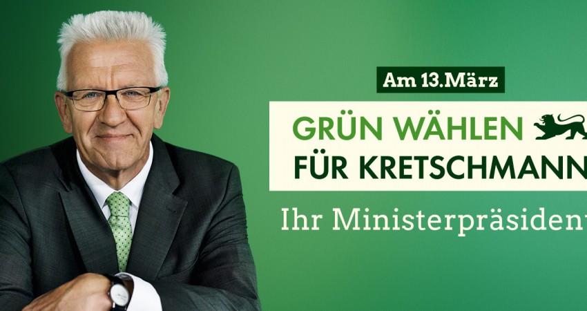 GRÜN WÄHLEN FÜR KRETSCHMANN Ihr Ministerpräsident